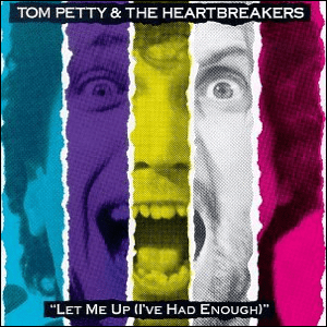 Visual Album Review: Tom Petty and the Heartbreakers – Let Me Up (I've Had Enough)