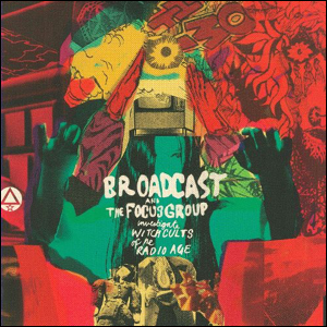 Visual Album Review: Broadcast – Broadcast and the Focus Group Investigate Witch Cults of the Radio Age