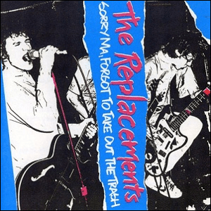 Visual Album Review: The Replacements – Sorry Ma, Forgot to Take Out the Trash