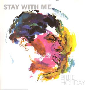 Visual Album Review: Billie Holiday – Stay with Me