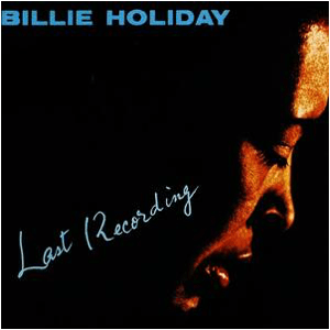 Visual Album Review: Billie Holiday – Last Recording