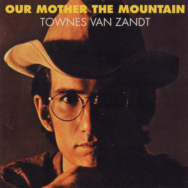 Townes Van Zandt Our Mother The Mountain