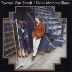Townes Van Zandt Delta Momma Blues