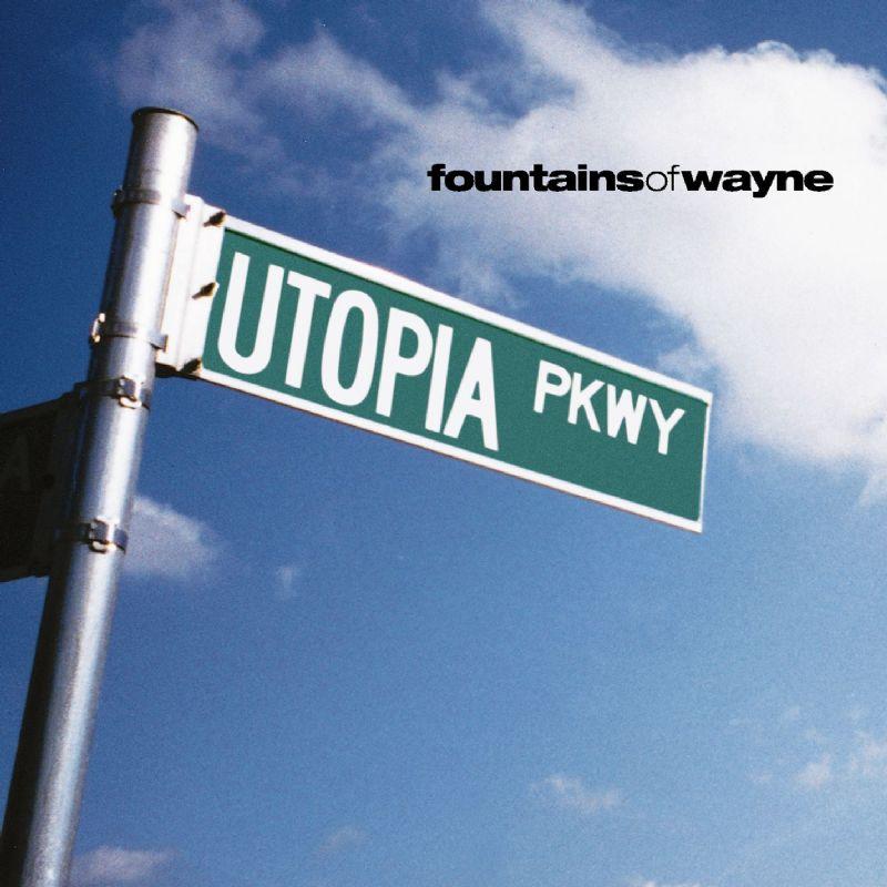 Utopia Parkway Fountains of Wayne