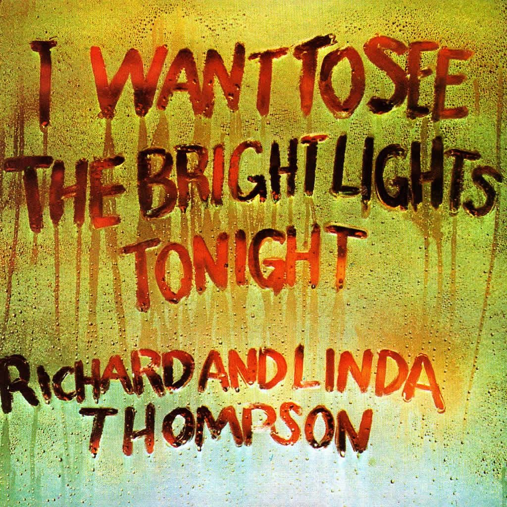 I Want To See The Bright Lights Tonight Richard and Linda Thompson