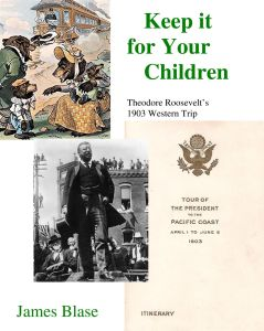Cover of book Keep it for Your Children: Theodore Roosevelt's 1903 Western Trip