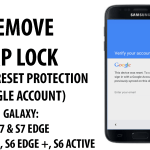 Bypass Factory Reset Protection (Google) Samsung Galaxy S7, S7 Edge, S6 Edge +