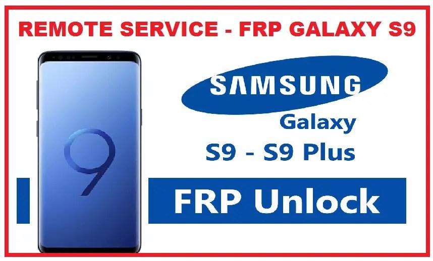 BYPASS/REMOVE GOOGLE ON  GALAXY S9 PLUS FRP ( G965F, G965U, G965W FRP)