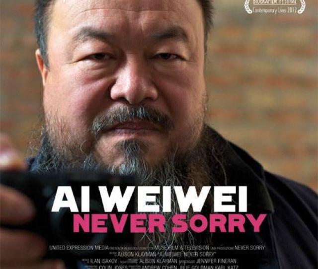 Ai Weiwei Never Sorry Ai Weiwei Never Sorry Gypsy Camp Studios