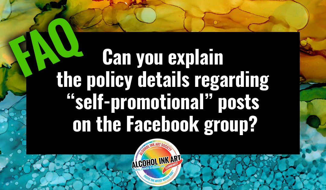 "Can you explain the policy details regarding ""self-promotional"" posts on the Facebook group?"