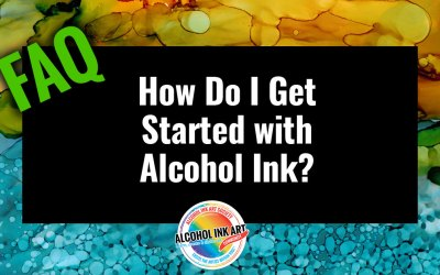 How Do I Get Started with Alcohol Ink?