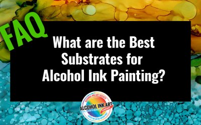 What Are the Best Substrates for Alcohol Ink Painting?