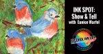INK SPOT: Show & Tell with Eunice Warfel
