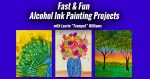 Fast & Fun Alcohol Ink Painting Projects with Laurie Trumpet Williams