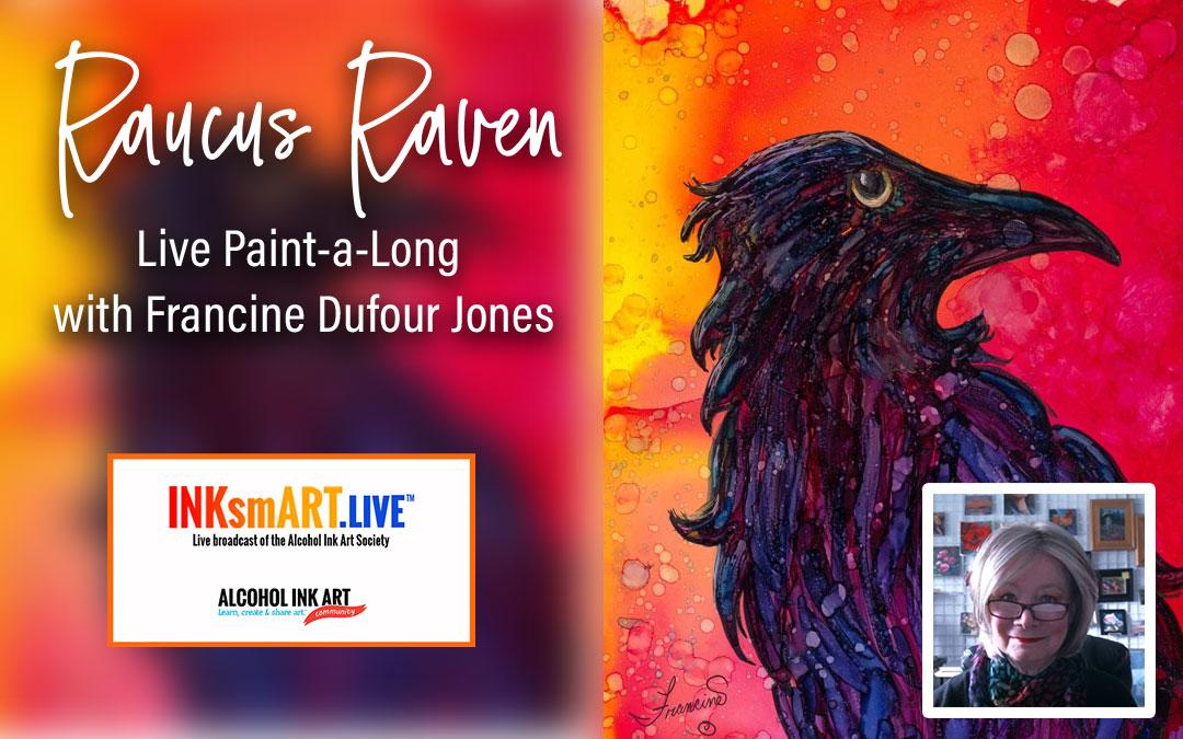 Raucous Raven  – INKsmART Paint A Long with Francine Dufour Jones