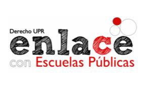 Programa Enlace de Derecho UPR con Escuelas Públicas