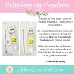 YL, Young Living, Thieves Aromabright Toothpaste, Polishing Silver Accessories, Pandora