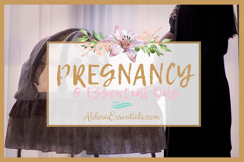 Pregnancy, Breastfeeding & Essential Oils