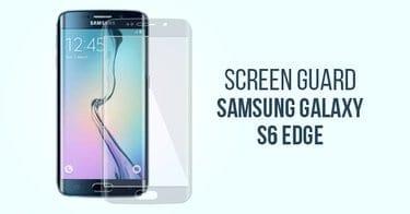 Amankan Layar Samsung Galaxy S6 Edge Anda Screen Guard