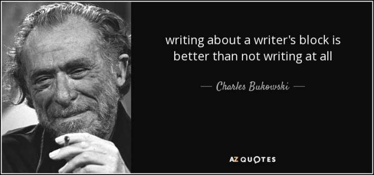 quote-writing-about-a-writer-s-block-is-better-than-not-writing-at-all-charles-bukowski-44-3-0366