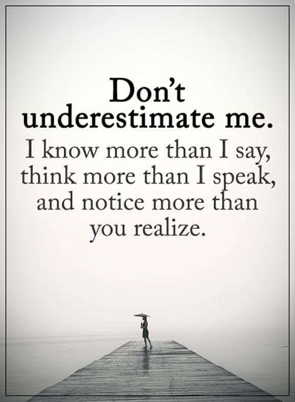Don't underestimate me