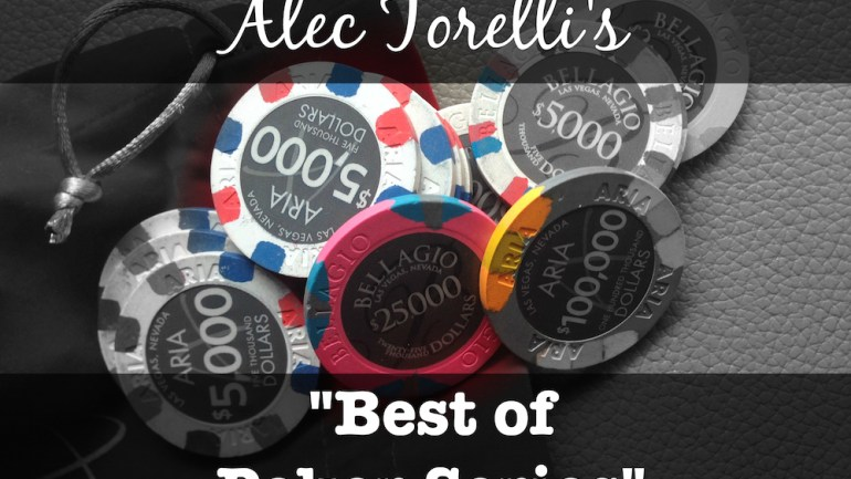 Alec Torelli's Best of Poker Series #1