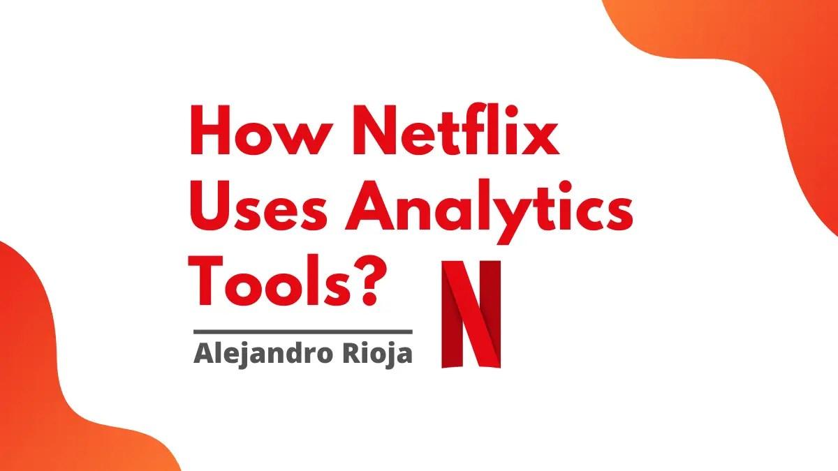 كيف تستخدم Netflix أدوات التحليلات نظرة عامة 2020