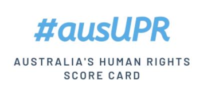 #ausUPR Australia's Human Rights Score Card