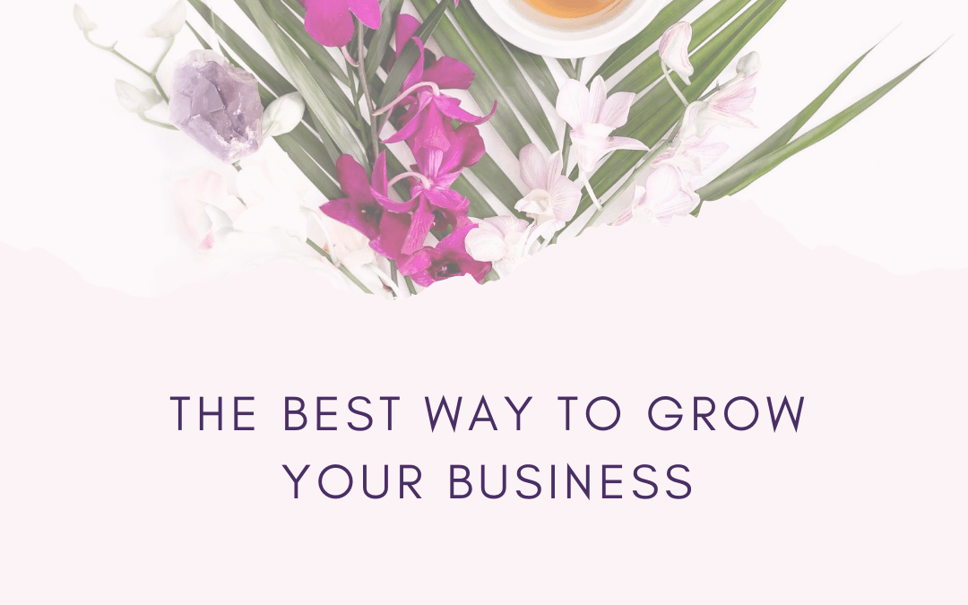 The best way to grow your business