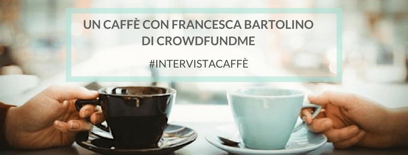 intervista-a-Francesca-Bartolino-CrowdFundMe