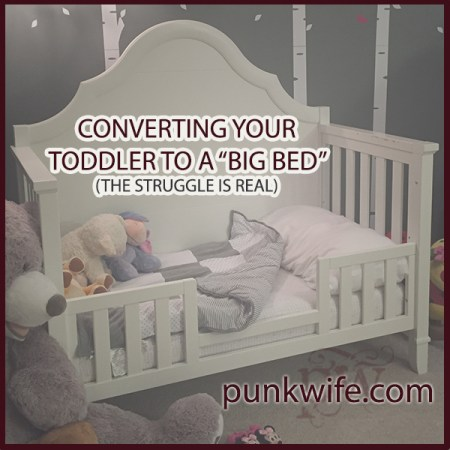 "converting your toddler to a ""big bed"" (the struggle is real)"