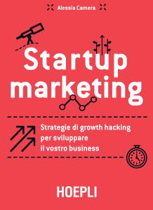 startup marketing libro italiano sul growth hacking libro startup marketing