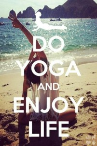 Do yoga and enjoy life