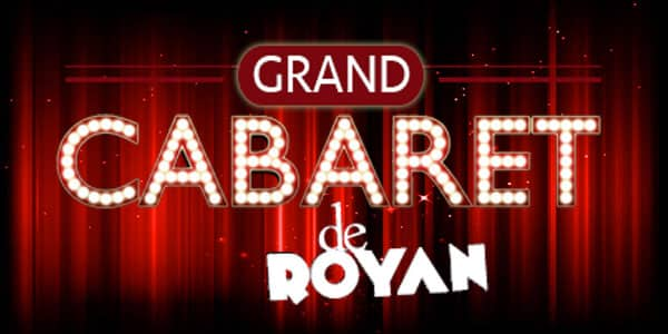 Grand cabaret spectacle royan vacances plage