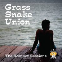 Grass Snake Union - Kampot Sessions
