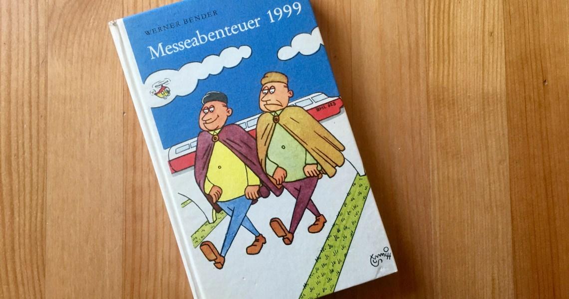 Messeabenteuer 1999 - Werner Bender - Illustration: Erich Schmitt