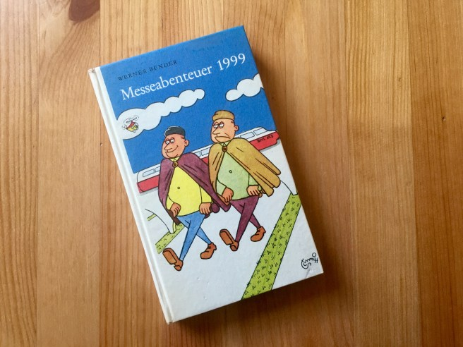 Messeabenteuer 1999 - Werner Bender - Illustration: Erich Schmitt