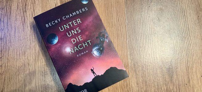 Unter uns die Nacht - Becky Chambers - Buchcover