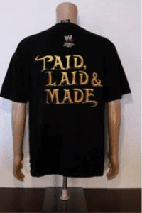 Get paid, made and laid