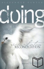 Doing Reconciliation: Racism, Reconciliation and Transformation in Church and World (Softcover)