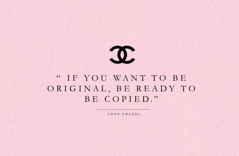 "Coco Chanel Quote ""If you want to be original, be ready to be copied"""