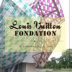 Visiting the Louis Vuitton Fondation