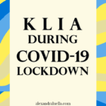 Kuala Lumpur International Airport (KLIA) during Coronavirus Lockdown