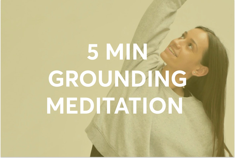 5 MIN GROUNDING MEDITATION