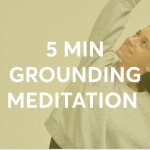 5 MIN GROUNDING MEDITATION