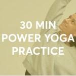 30 Min Power Yoga Practice