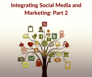 Integrating Social Media and Marketing - Part 2
