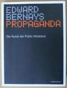 Edward Bernays Propaganda: Die Kunst der Public Relations