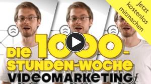 Die Video Marketing Woche – Die 1000 Stunden Woche lebt wieder