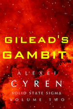 Gilead's Gambit Solid State Sigma Alexei Cyren Science Fiction Scifi Paranormal Mecha